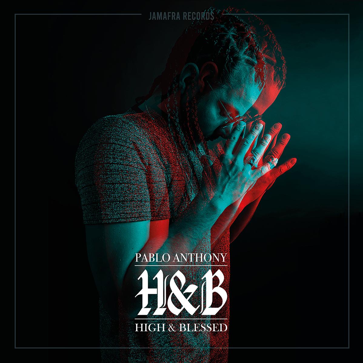 Pablo Anthony : H&B (High & Blessed) (Jamafra Records)